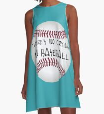 There is no Crying in Baseball T-Shirt - Great gift for Baseball fans A-Line Dress