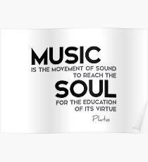 music, reach the soul - plato Poster