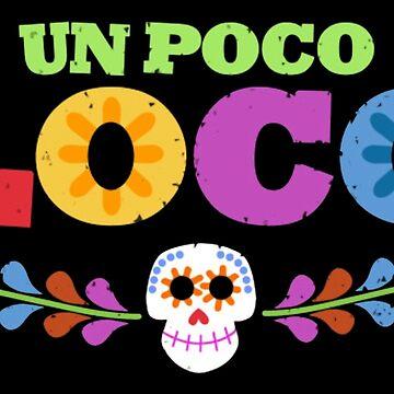 Un Poco Loco by magicbyalexis