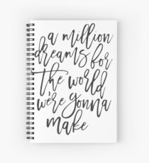 For The World We're Gonna Make Spiral Notebook