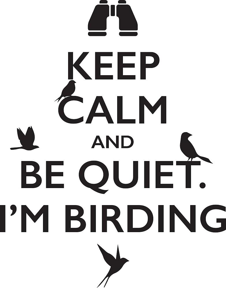 Keep calm and be quiet, I am birding T-Shirt by Stressabite