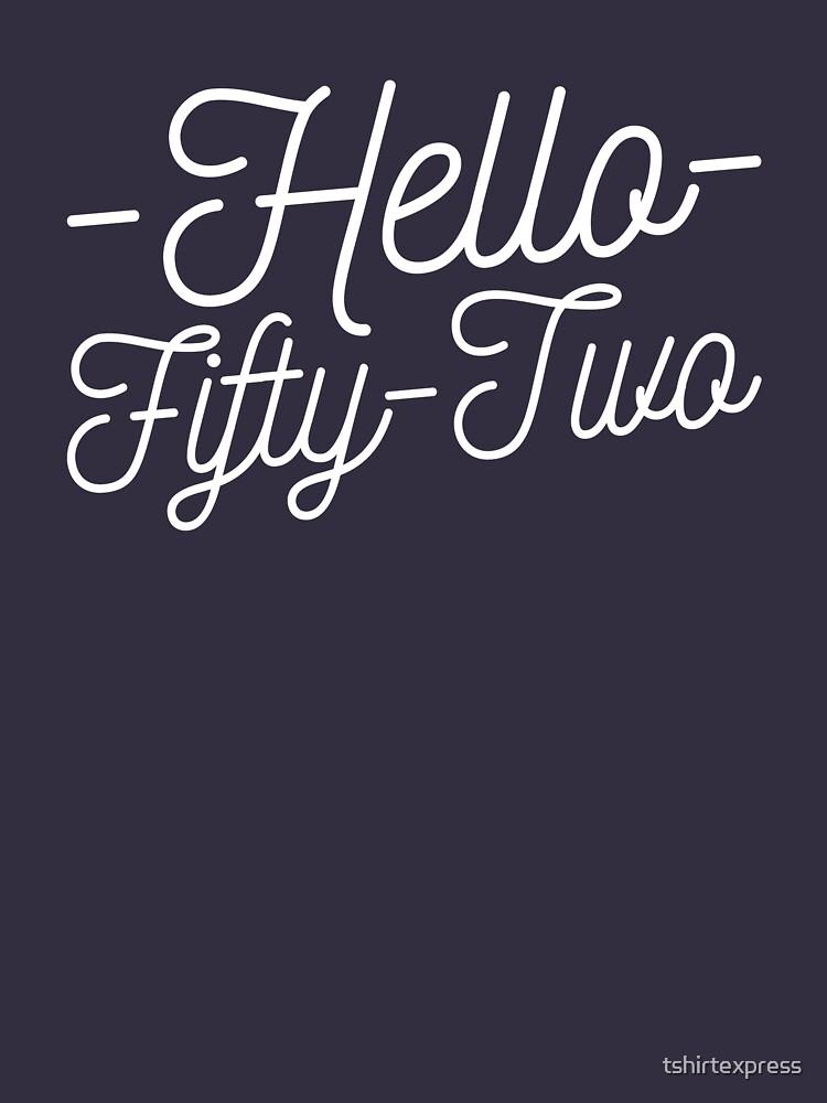 Hello 52 by tshirtexpress