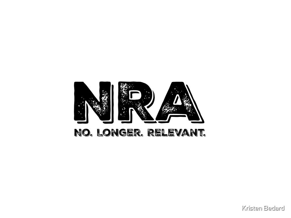 Anti-NRA Merchandise - NRA: No Longer Relevant by Kristen Bedard