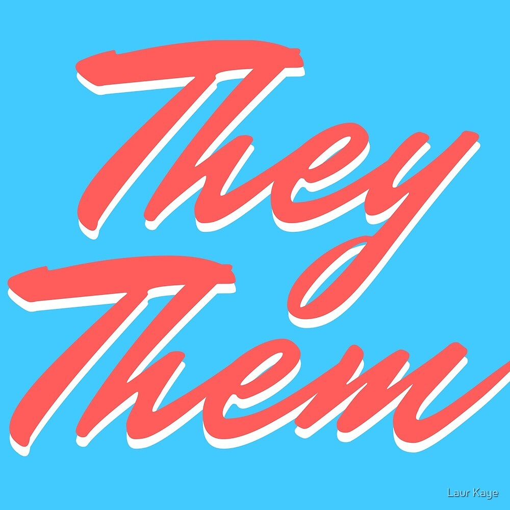 They Them Pronouns by Laur Kaye