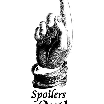 Spoilers out! by FreakC