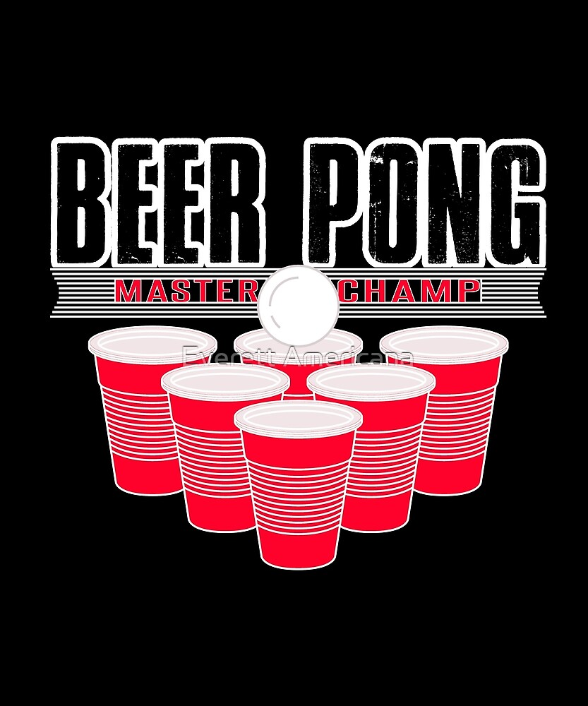 Beer Pong Master Champ by Everett Americana