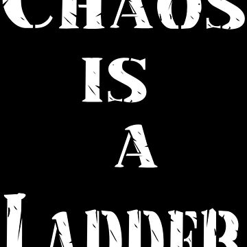 Chaos is a Ladder by -aem-