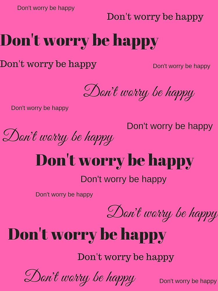 Don't worry be happy by artfantasy