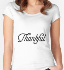 Thankful [Top Girly Teenager Quotes] Women's Fitted Scoop T-Shirt