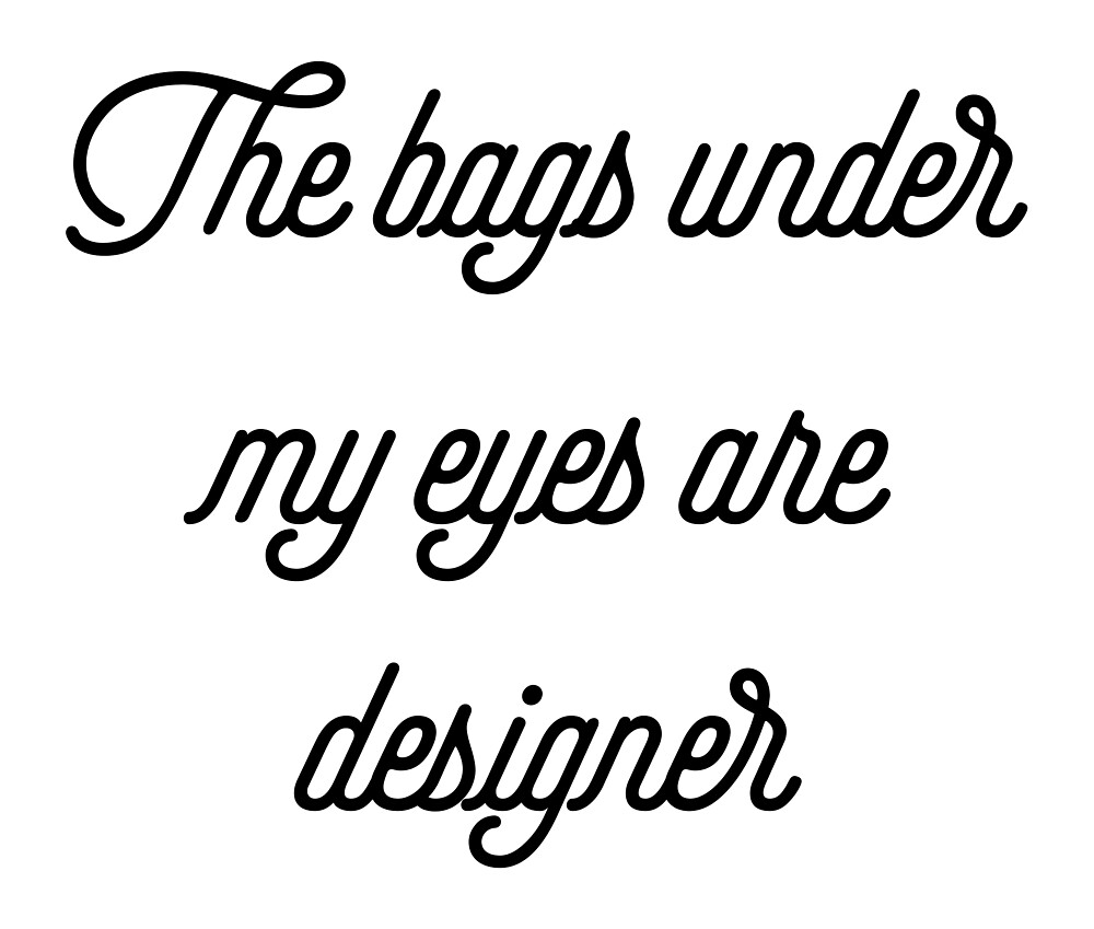 The Bags Under My Eyes Are Designer [Top Girly Teenager Quotes] by ElderArt