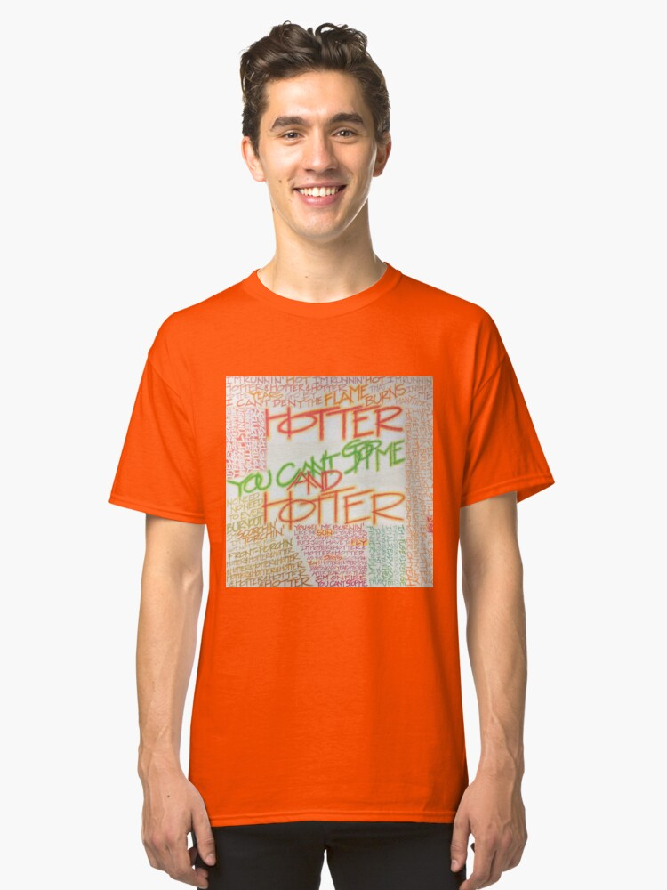 Hotter and Hotter Classic T-Shirt Front