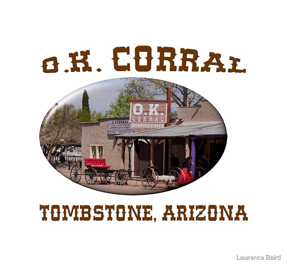 O. K. Corral Tombstone, Arizona by Lawrence Baird