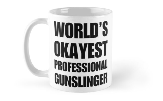 Funny World's Okayest Gunslinger Coffee Mugs by christianadams