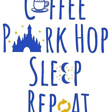 Coffee, Park Hop, Sleep, Repeat by Tiki-Tees