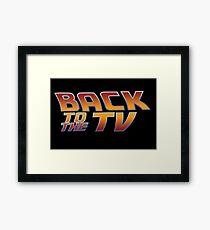 Back To The TV Framed Print