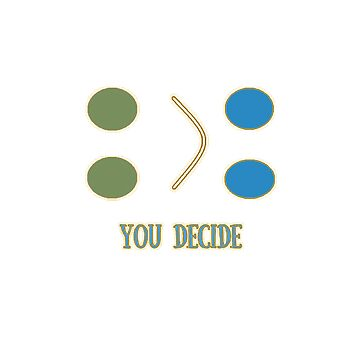 You decide by gogily