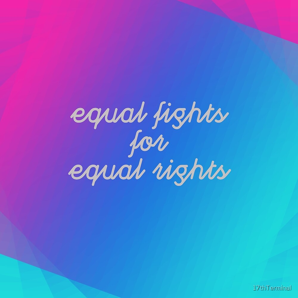 Equal Rights by 17thTerminal
