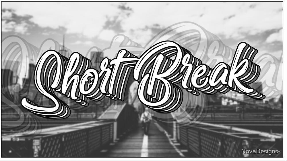 short break by NovaDesigns-