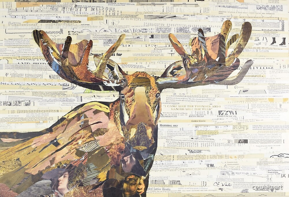 Moose Collage Art C.E. White by cewhiteart