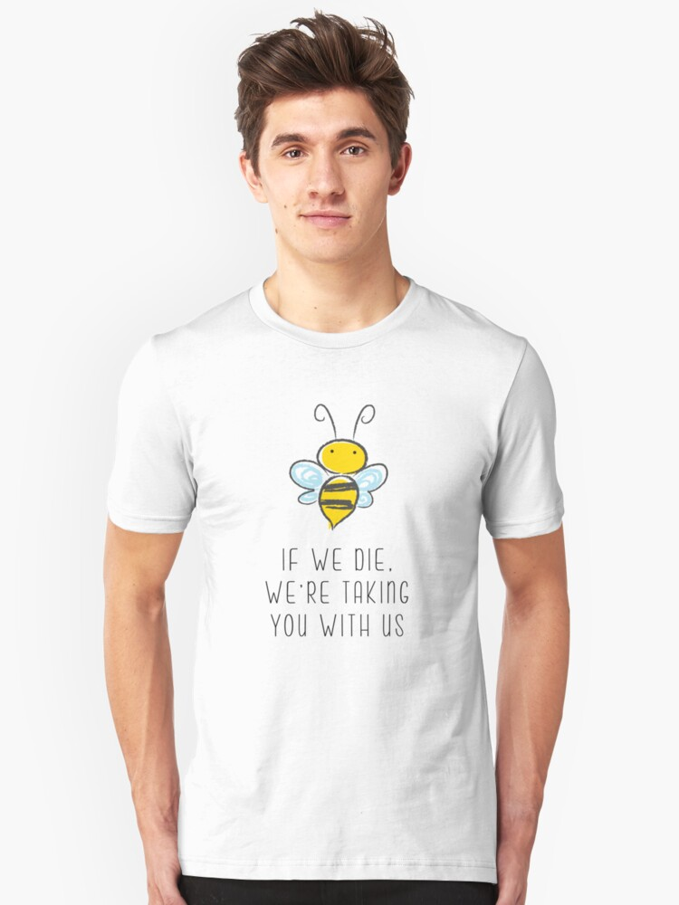 If we die we are taking you with us Unisex T-Shirt Front