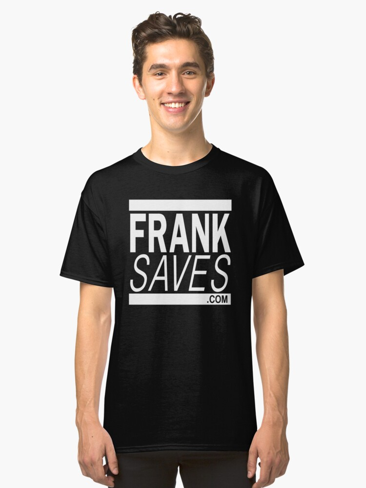 """FRANK SAVES"" N0.1 (War for Your Mind Style) Classic T-Shirt Front"
