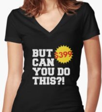 But Can You Do This Shirt 399 Women's Fitted V-Neck T-Shirt
