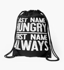 Last Name Hungry First Name Always Drawstring Bag