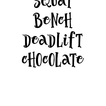 Squat Bench Deadlift Chocolate by activepassion