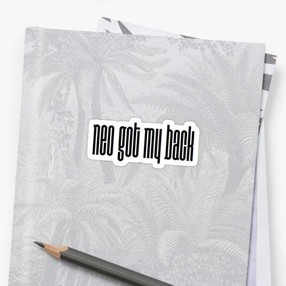 Neo Got My Back