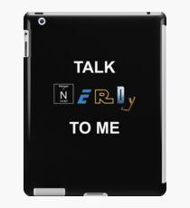 Talk nerdy to me iPad Case/Skin