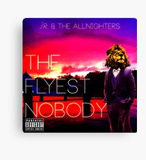 The Flyest Nobody Canvas Print