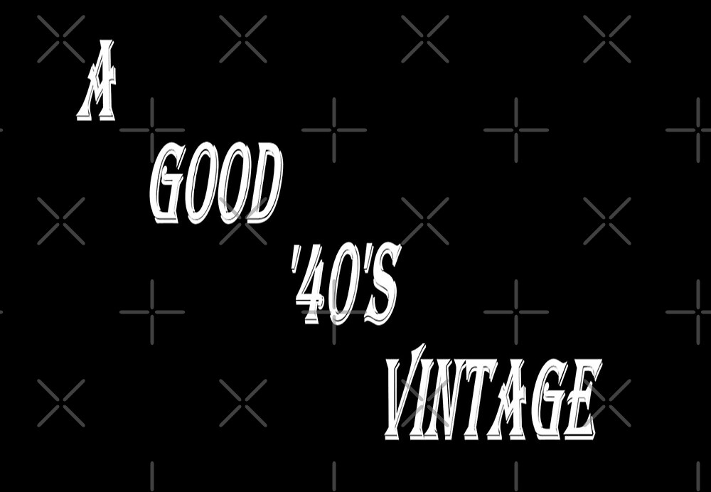 A Good '40's Vintage (White writing) by C J Lewis