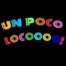«Un poco Loco!» de Ares286