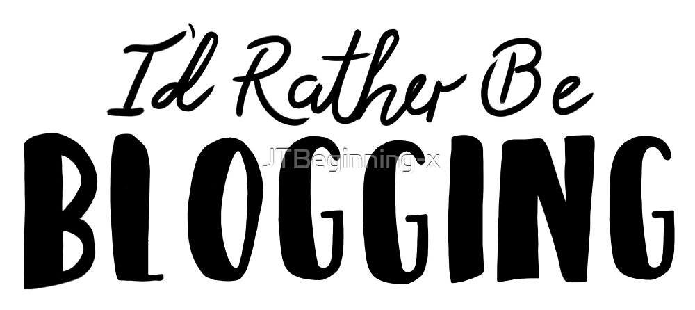 I'd rather be blogging by JustTheBeginning-x (Tori)
