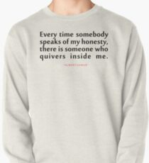 "Every time somebody...""Albert Camus"" Inspirational Quote Pullover"