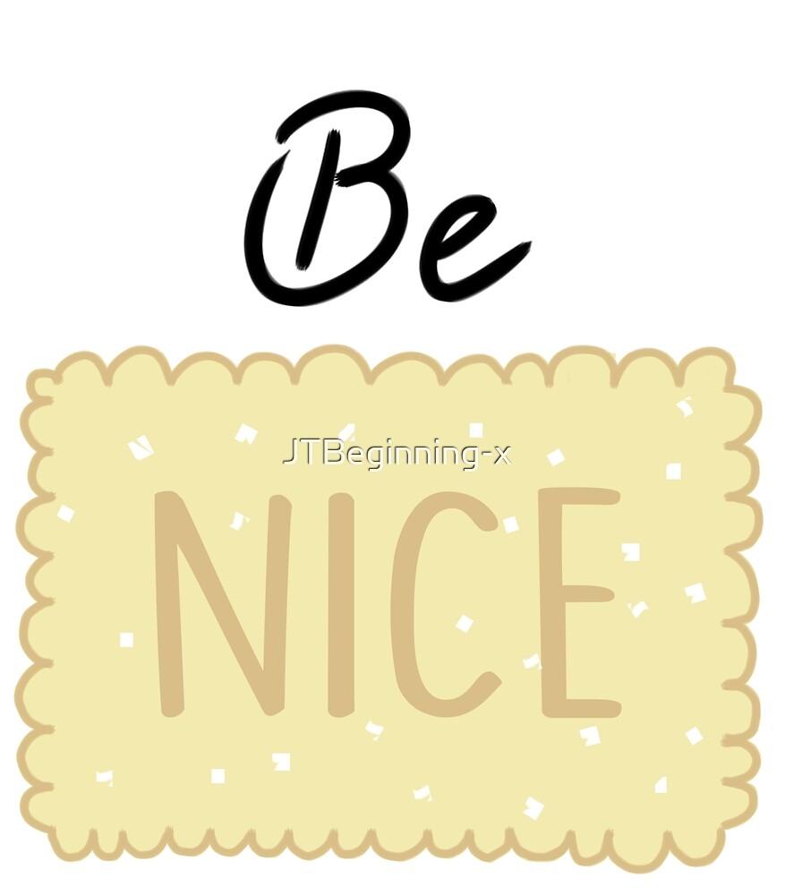 Be NICE by JustTheBeginning-x (Tori)