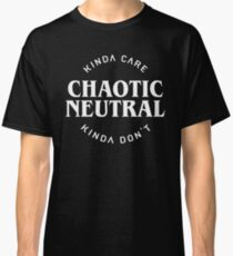 Chaotic Neutral Alignment Kinda Care Kinda Don't Funny Quotes Classic T-Shirt