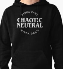 Chaotic Neutral Alignment Kinda Care Kinda Don't Funny Quotes Pullover Hoodie