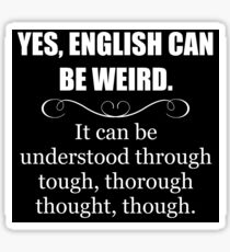 ENGLISH CAN BE WEIRD - Funny Teacher Appreciation Gifts Sticker