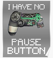 I have no Pause button Gamer Controller Poster