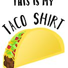 This is my TACO shirt by JustTheBeginning-x (Tori)