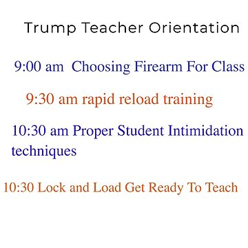 Trump Teacher Orientation Anti Guns For Teachers Trump Tshirt by Activi-Tees