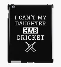 I Can't My Daughter Has Cricket Mom Dad iPad Case/Skin