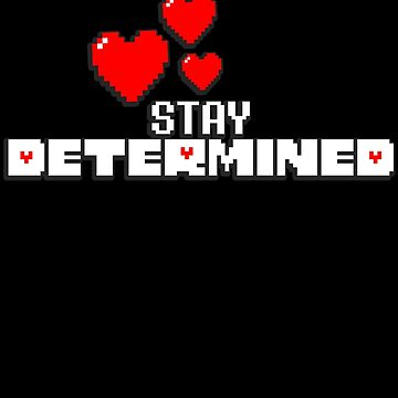 Undertale - Stay Determined by KaiFx19