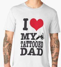 i Love my Tattoed Dad Men's Premium T-Shirt