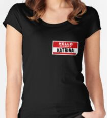 Hello My Name Is Katrina Name Tag Women's Fitted Scoop T-Shirt
