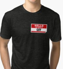 Hello My Name Is Guy Name Tag Tri-blend T-Shirt