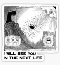 Ich werde dich im nächsten Leben sehen Sticker