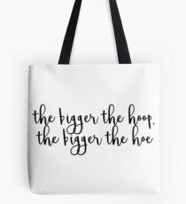Bigger the Hoop, Bigger the Hoe Tote Bag
