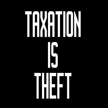 Taxation is Theft by melliott15